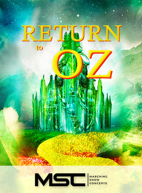Return To Oz (Gr. 3)(7m03s)(37 sets) - Marching Show Concepts