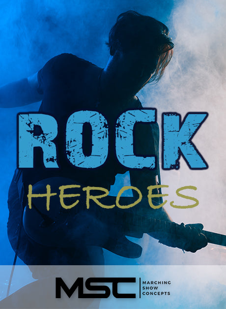 Rock Heroes (Gr. 1)(6m49s)(17 sets) - Marching Show Concepts