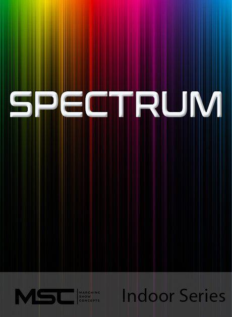 Spectrum - Marching Show Concepts
