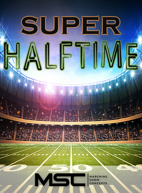 Super Halftime (Gr. 1)(6m48s)(15 sets) - Marching Show Concepts