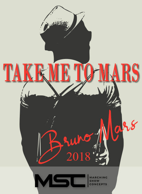 Take Me To Mars (Gr. 2)(7m03s)(23 sets)(Bruno Mars) - Marching Show Concepts