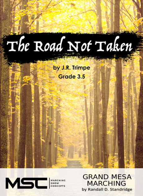 The Road Not Taken (Grade 3.5 Version) - Marching Show Concepts