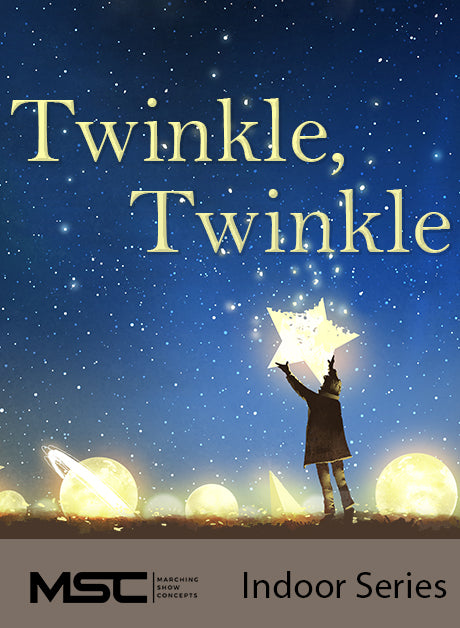 Twinkle, Twinkle - Marching Show Concepts
