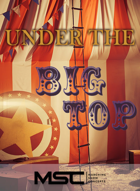Under The Big Top (Gr. 5)(8m48s)(59 sets) - Marching Show Concepts