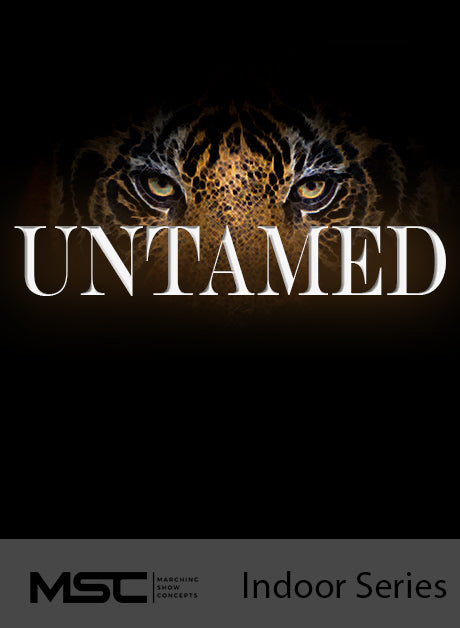UnTamed - Marching Show Concepts