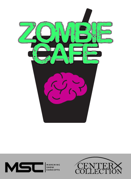 Zombie Cafe (Grade 3) - Marching Show Concepts