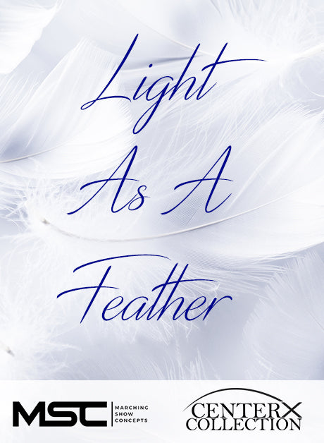 Light As A Feather (Grade 3) - Marching Show Concepts