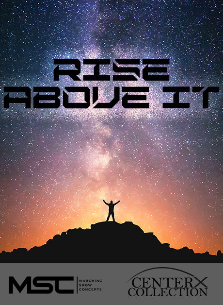 Rise Above It (Grade 2+) - Marching Show Concepts