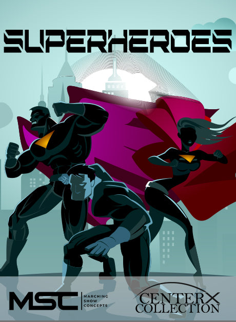 Superheroes (Grade 3+) - Marching Show Concepts