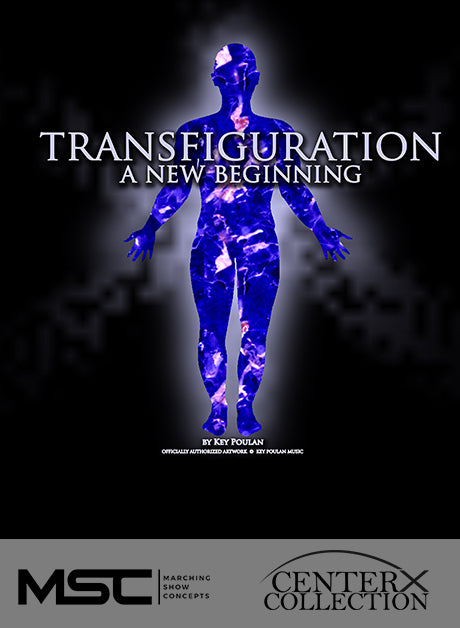Transfiguration - A New Beginning - Marching Show Concepts