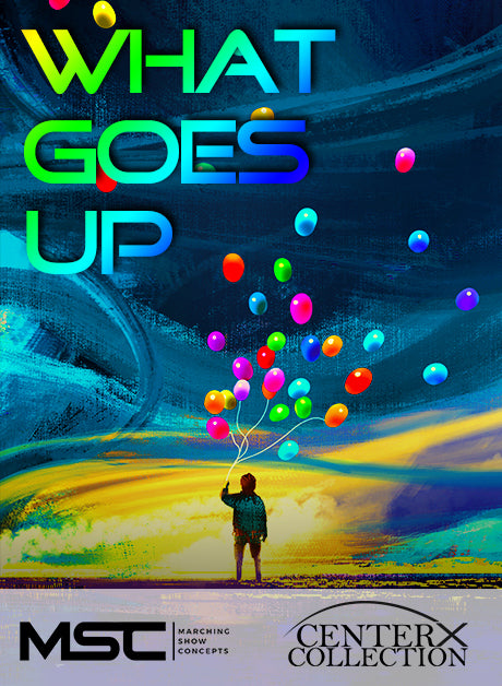 What Goes Up... (Grade 2+) - Marching Show Concepts
