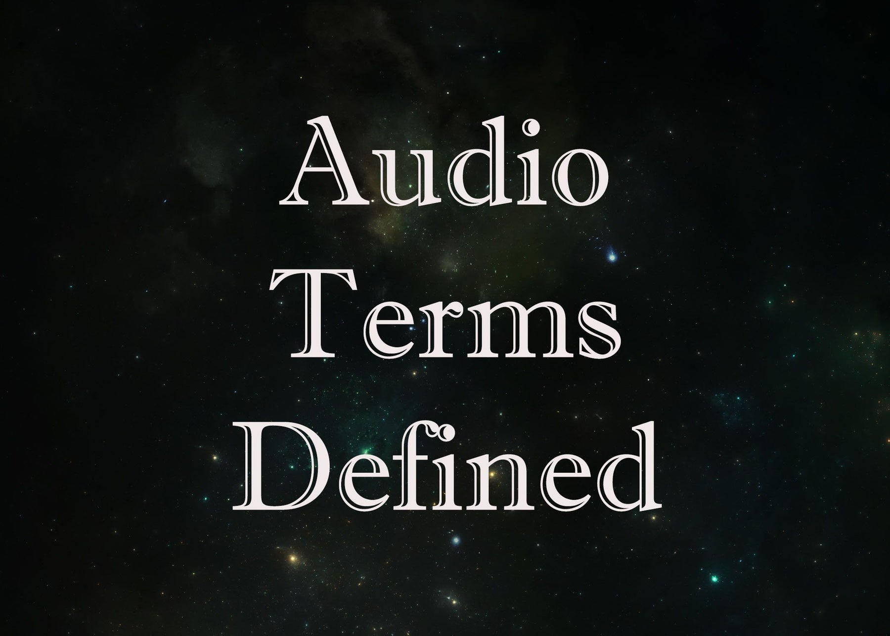 Audio Terms Defined