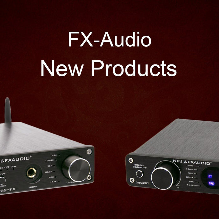 FX Audio Latest Products Announced!!