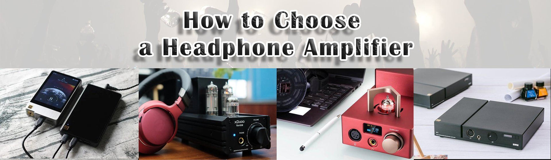 How to Choose a Headphone Amplifie