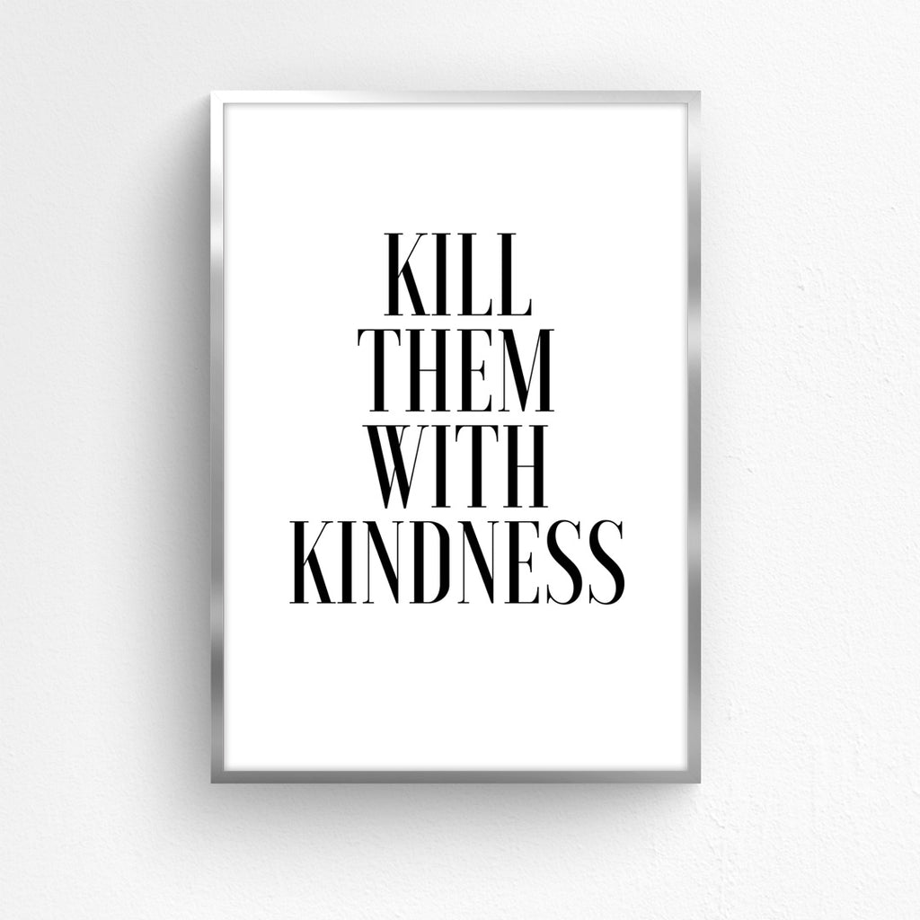 Kill Them With Kindness