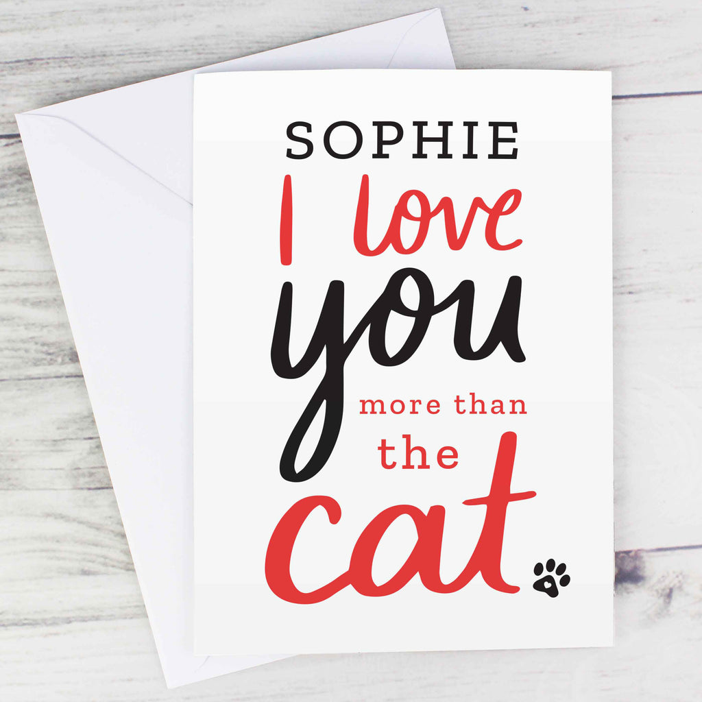 Personalised 'I love you more than the cat' Valentine's Card.