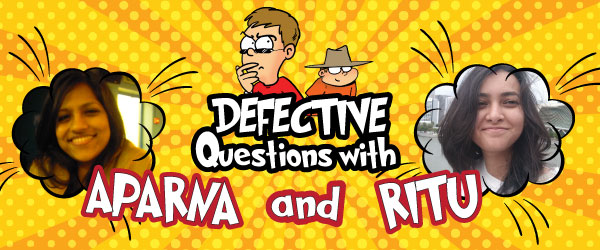 Defective Questions With Aparna And Ritu