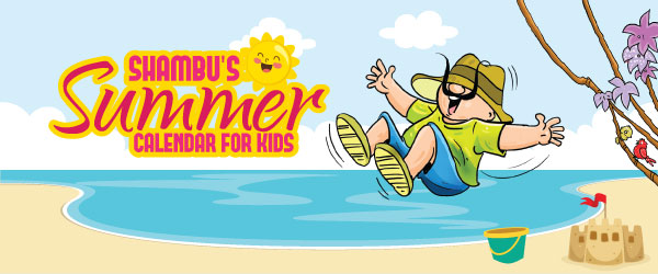Shambu's Summer Calendar For Gadget-free Vacation Fun!