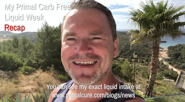 My Primal Cure Carb Free Liquid Only Week - Final Thoughts