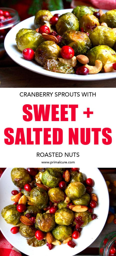 Cranberry sprouts with sweet and salted roasted nuts. A delicious Christmas side dish that's low carb, low calorie and primal and paleo friendly.