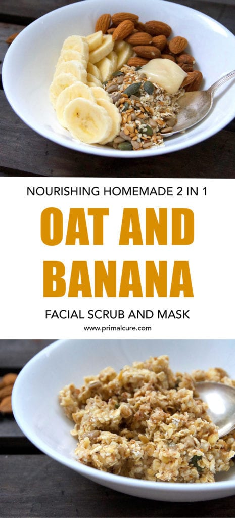 2 in 1 oat and banana facial scrub and mask. A nourishing and homemade primal face mask that's made with pure and natural ingredients for healthy skin that's toxin free. Whip up your own oat and banana facial scrub and mask in 5 minutes!