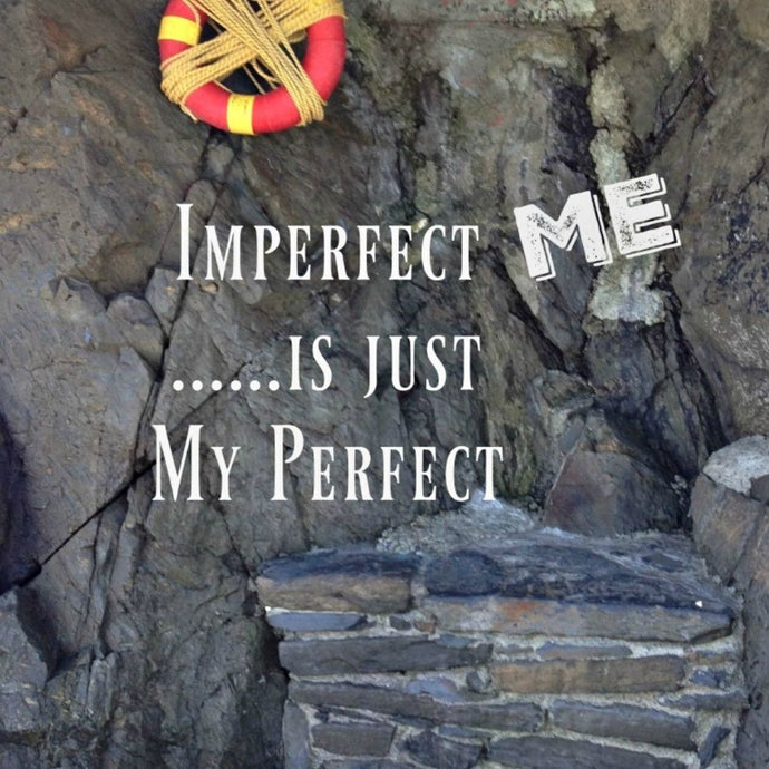 Imperfect Me is Just My Perfect