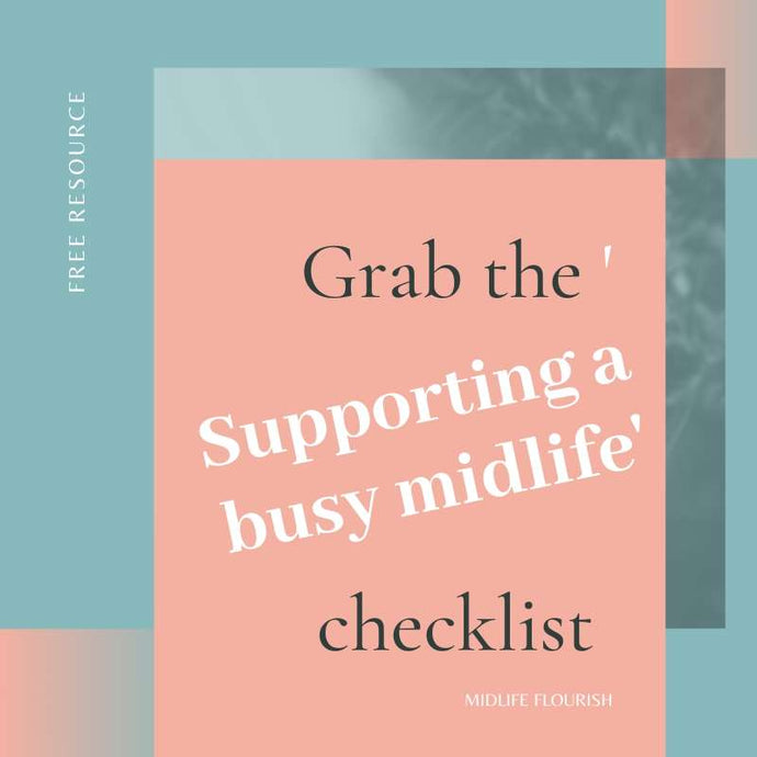 Grab the 'Supporting a Busy Midlife' Checklist Now!