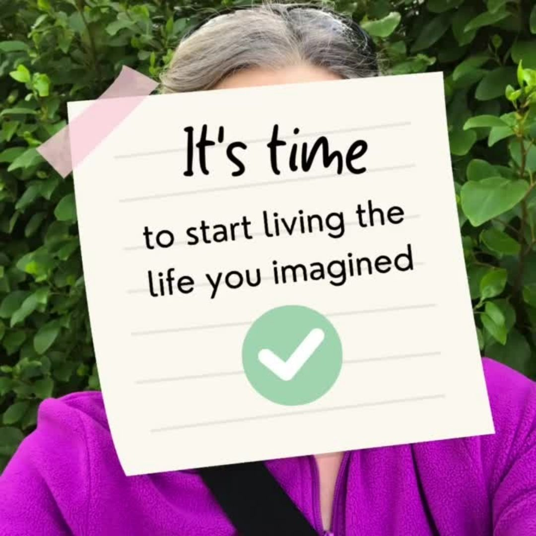 It's time to start living the life you imagined