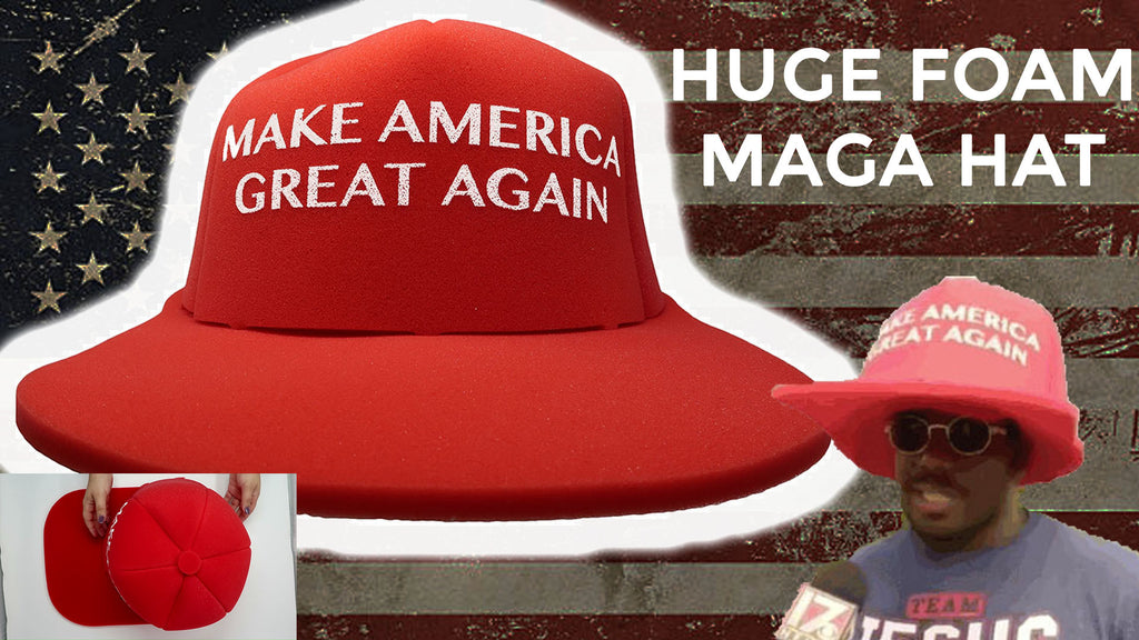 The Makings Of The HUGE MAGA Hat