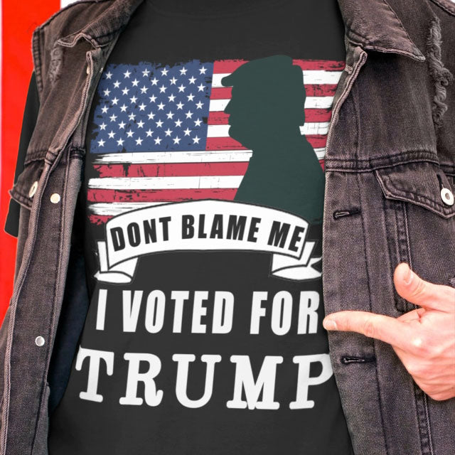 Don't Blame Me I Voted For Trump Unisex T-Shirt