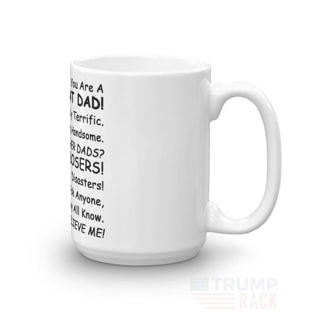 Amazing Dad! Totally The Best Father! Everyone Agrees Coffee Mug-Trump Rack