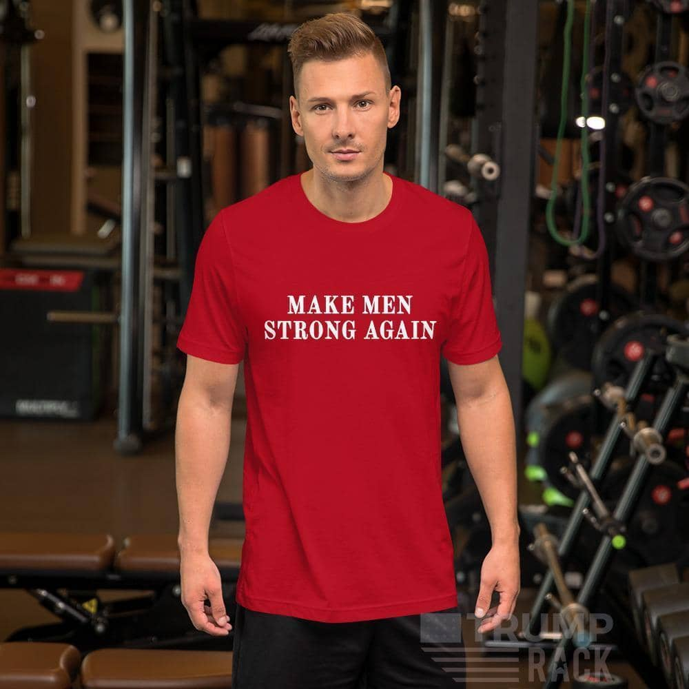Make Men Strong Again T-Shirt-Trump Rack