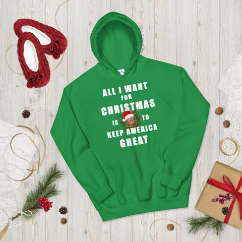 Image of All I Want For Christmas Is To Keep America Great Unisex Hoodie