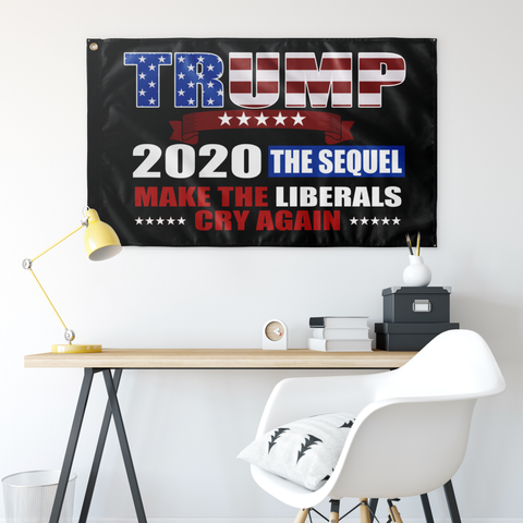 Image of Trump 2020 The Sequel - Make Liberals Cry Again Flag-Trump Rack