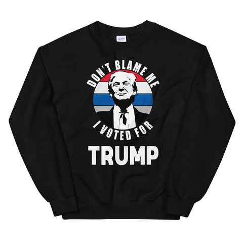 Image of Don't Blame Me I Voted For Trump (VINTAGE) Unisex Sweatshirt