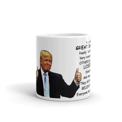 Image of You Are A Great Dad! Truly Terrific Mug-Trump Rack