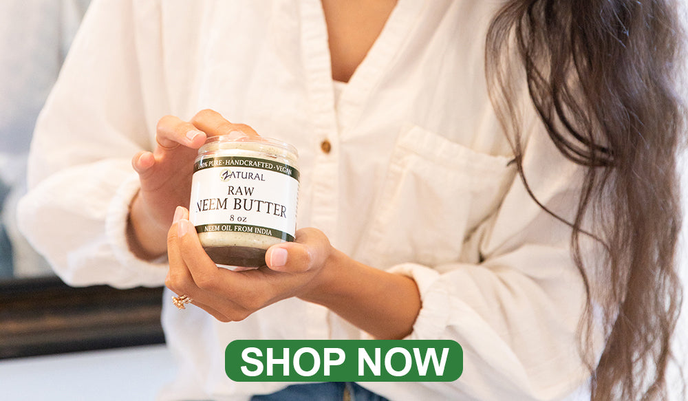 Zatural Neem Butter and other neem topicals