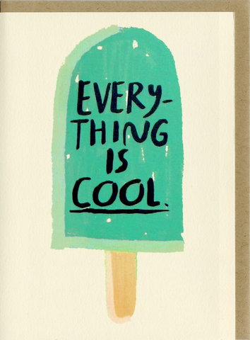 Everything is Cool Card