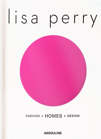 Lisa Perry: Fashion - Homes - Design