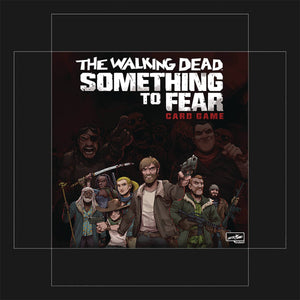 WALKING DEAD SOMETHING TO FEAR CARD GAME (C: 0-1-2)