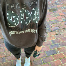 This is my Dog Walking - Sweatshirt
