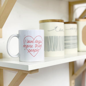 I love Dogs more than People - Mug