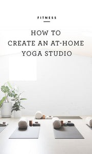 How to create an at-home yoga studio