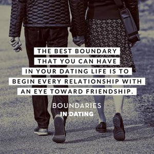 The Best Boundary that You Can Have in Your Dating Life