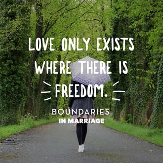 Love Only Exists Where There Is Freedom