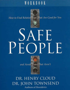 Safe People Workbook: How to Find Relationships That Are Good for You and Avoid Those That Aren't
