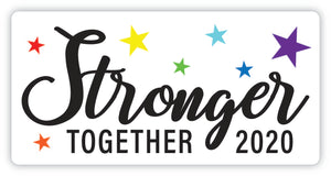 """Stronger Together 2020"" Sticker"