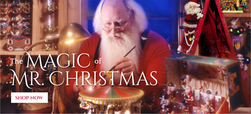 The Magic of Mr. Christmas.  Click to Shop.