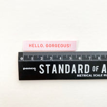 "Load image into Gallery viewer, ""HELLO GORGEOUS"" - WOVEN LABELS 8 PACK"