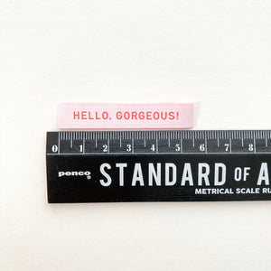 """HELLO GORGEOUS"" - WOVEN LABELS 8 PACK"